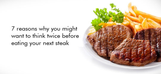 7 reasons why you might want to think twice before eating your next steak