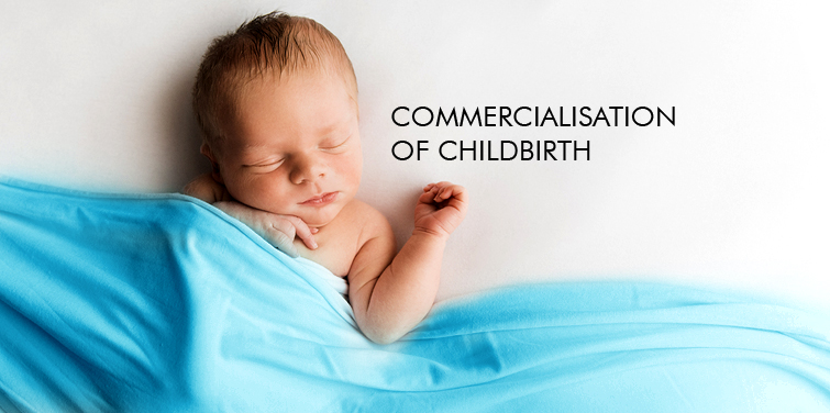 COMMERCIALISATION OF CHILDBIRTH